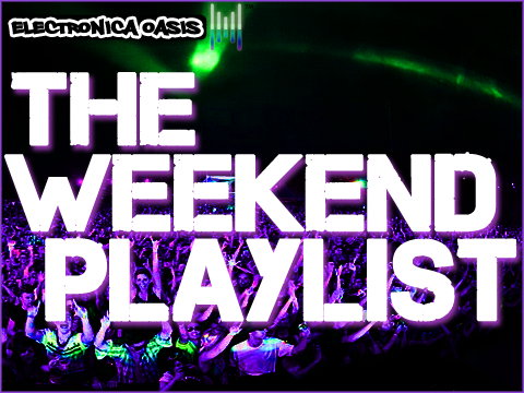 theweekendplaylist The Weekend Playlist #54 / Top Tracks of April