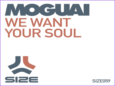 artworks 000003573967 9yekmd original Moguai   We Want Your Soul (Original & Remixes)