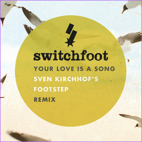 Switchfoot - Your Love is a Song (Sven Kirchhof)