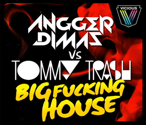 bigfuckinghouse Angger Dimas vs. Tommy Trash   Big Fucking House