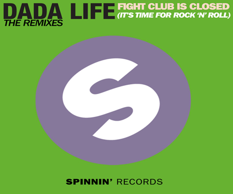 dadaliferemixes Dada Life   Fight Club Is Closed (It's Time For Rock 'N' Roll) (Remixes)