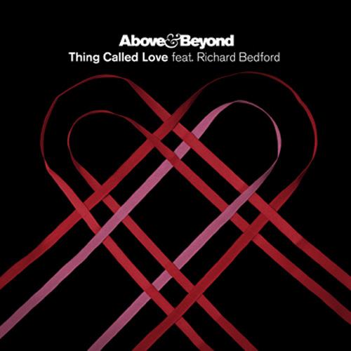 Above and Beyond Thing Called Love Above & Beyond   Thing Called Love feat. Richard Bedford