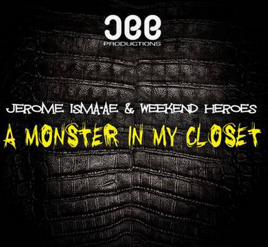 Jerome Isma-Ae & The Weekend Heroes - A Monster In My Closet