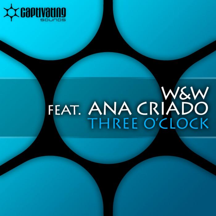 W&W - Three O'Clock feat. Ana Criado (Marcus Maison & Will Dragen Remix)