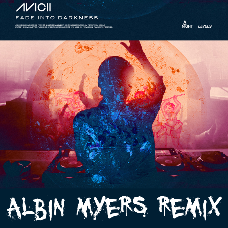 Preview Avicii Fade Into Darkness Albin Myers Remix