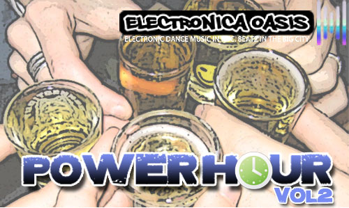 powerhour2 2 The Electronica Oasis Power Hour Vol. 2