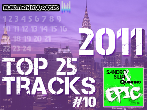Epic Top 25 Tracks of 2011 Countdown: #10 Sandro Silva & Quintino   Epic