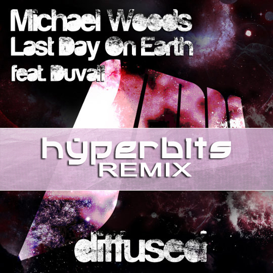 Last Day On Earth Hyperbits Remix Michael Woods   Last Day On Earth feat. Duvall (Hyperbits Remix)