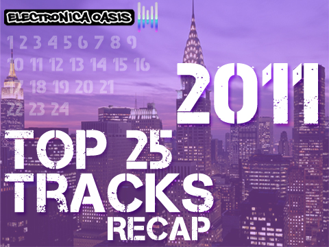 Recap Top 25 Tracks of 2011 Countdown   Recap #1   #25