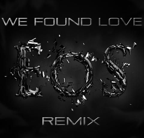 eos we found love Rihanna Feat. Calvin Harris   We Found Love (Eos Remix)