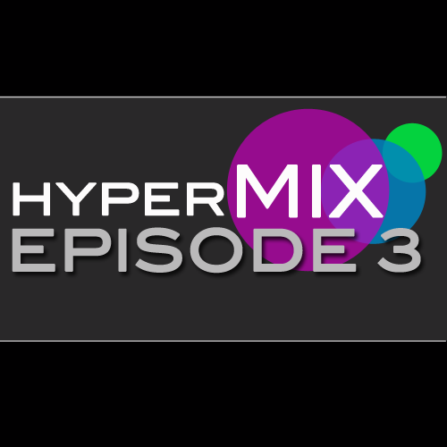 hypermix episode3 500x500 DJ MIX: The Hypermix Episode 3