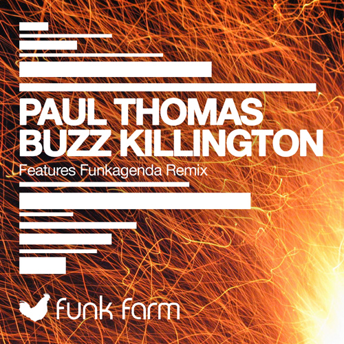 Preview Paul Thomas Buzz Killington Incl. Funkagenda Remix Funk Farm PREVIEW: Paul Thomas   Buzz Killington
