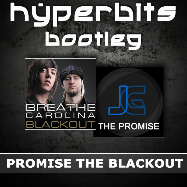 Blackout The Promise FREE DOWNLOAD: Joe Garston vs. Breath Carolina   Blackout The Promise (Hyperbits Bootleg)