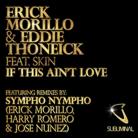 artworks 000017105353 ylnnq3 original Erick Morillo & Eddie Thoneick feat. Skin   If This Aint Love