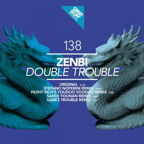 Zenbi - Double Trouble (Stefano Noferini Remix)
