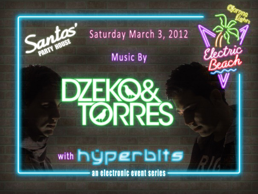 santoshyperbits EVENT: Dzeko & Torres And Hyperbits Headline Electric Beach @ Santos Party House