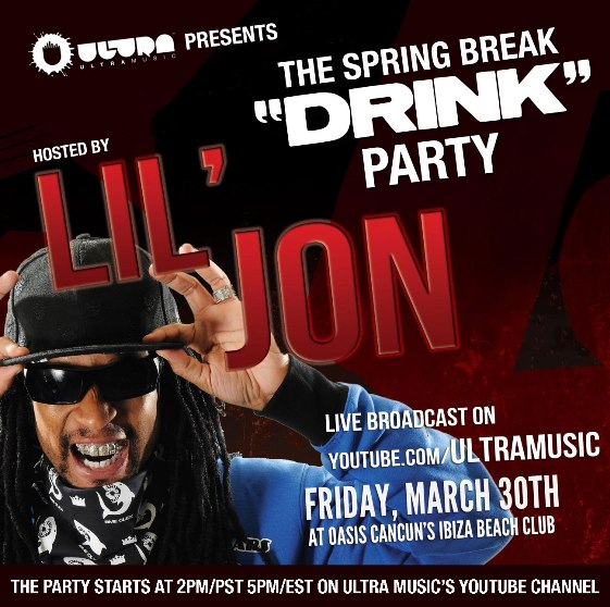 Lil Jon EVENT: Lil Jon & Ultra Records Bringing Spring Break To The Web