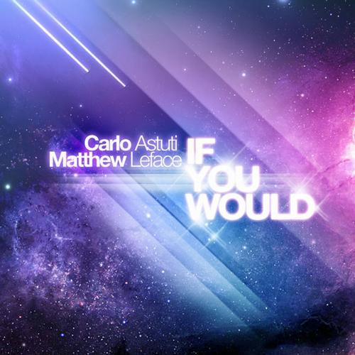 ifyouwould Carlo Astuti & Matthew Leface   If You Would