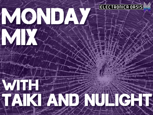 monday mix MONDAY MIX: Taiki & NUlight