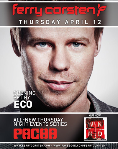 Ferry 4 CONTEST: Ferry Corsten @ Pacha NYC 4/12 Exclusive Giveaway