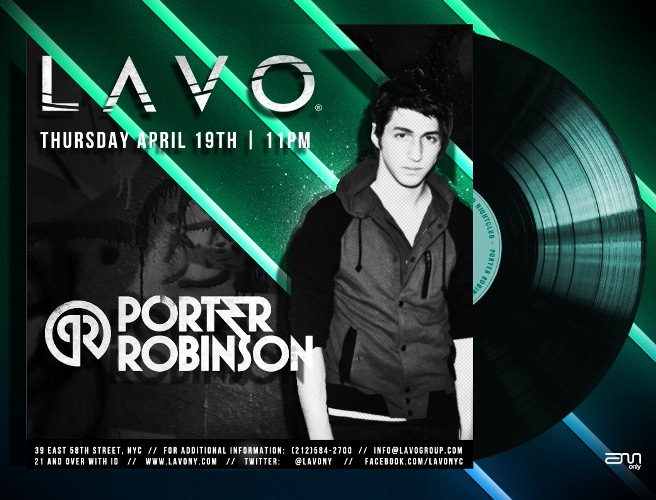 LAVO Flyer PorterRobinson 041912 EVENT: Porter Robinson & Bob Sinclar @ Lavo This Weekend