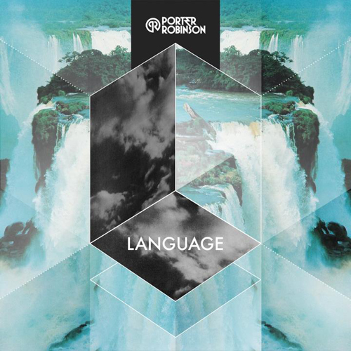 Language Porter Robinson   Language