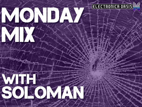 MMSoloman1 MONDAY MIX: Soloman