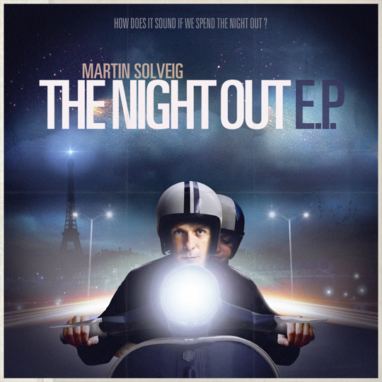 Martin Solveig The Night Out A Trak vs Martin Rework  Martin Solveig   The Night Out (Remixes)