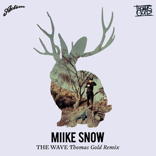 Miike Snow   The Wave (Thomas Gold Remix)