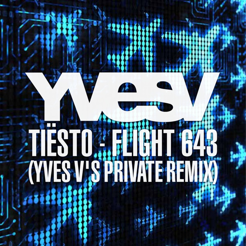 Tiësto   Flight 643 (Yves Vs Private Remix)