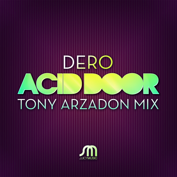 Dero   Acid Door (Tony Arzadon Remix)