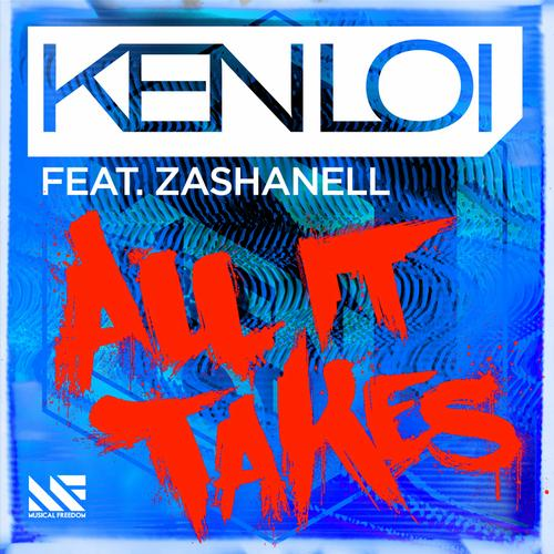 Ken Loi Feat. Zashanell   All It Takes