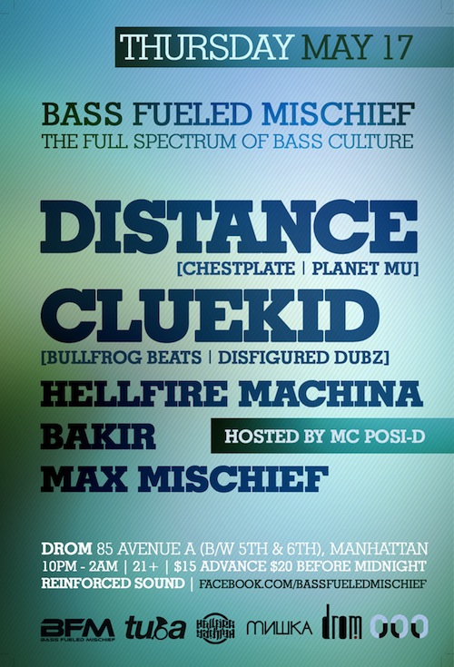BFM may17 A EVENT: BFM Presents Distance, Cluekid, + more @ Drom 05/17