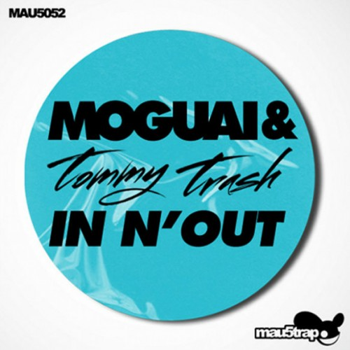 Moguai Tommy Trash In N Out e1338519514337 Moguai & Tommy Trash   In N Out (Tommy Trash Club Mix)