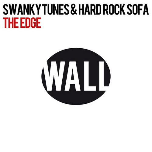 Swanky Tunes & Hard Rock Sofa   The Edge