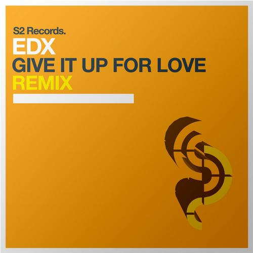 giveitupforlove EDX Feat. John Williams   Give It Up For Love (Mysto & Pizzi Remix)