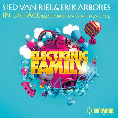 Sied Van Riel & Erik Arbores   In Ur Face (Electronic Family Anthem 2012)