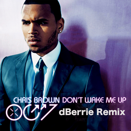 PREVIEW: Chris Brown   Dont Wake Me Up (dBerrie Remix)