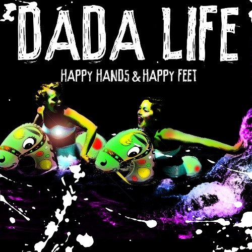 DadaLifeHappyHandsCover PREVIEW: Dada Life   Happy Hands & Happy Feet (Maor Levi Remix)