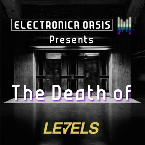 Death of Levels The Death Of Levels (Electronica Oasis Bootleg Edit)