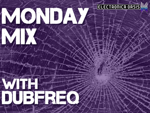 dubreq MONDAY MIX: Dubfreq