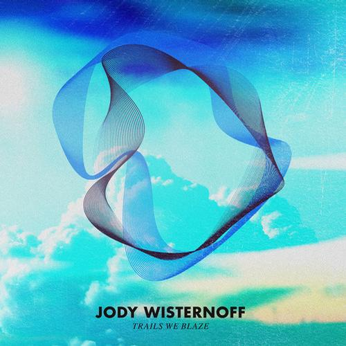 jody wisternoff ALBUM REVIEW: Jody Wisternoff   Trails We Blaze