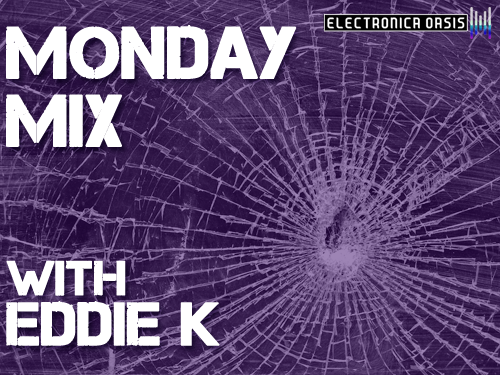 Eddie k MONDAY MIX: Eddie K