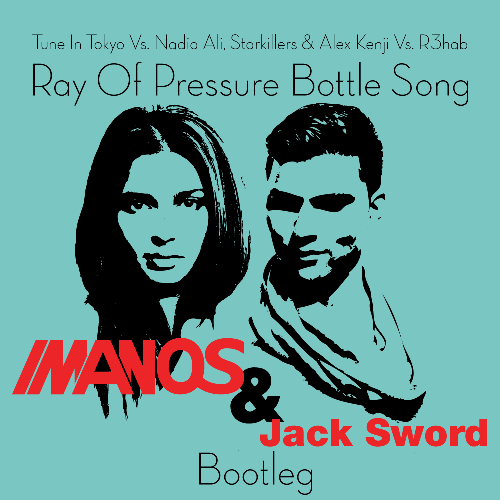 Imanos Ray Of Pressure Bottle Song (Imanos & Jack Sword Bootleg)