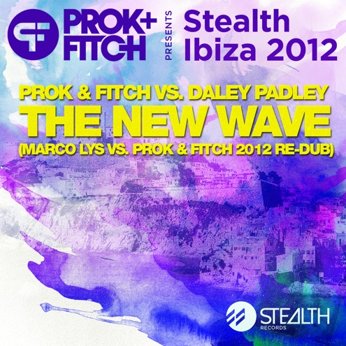 Prok & Fitch vs. Daley Padley   The New Wave (Marco Lys vs. Prok & Fitch re Dub)