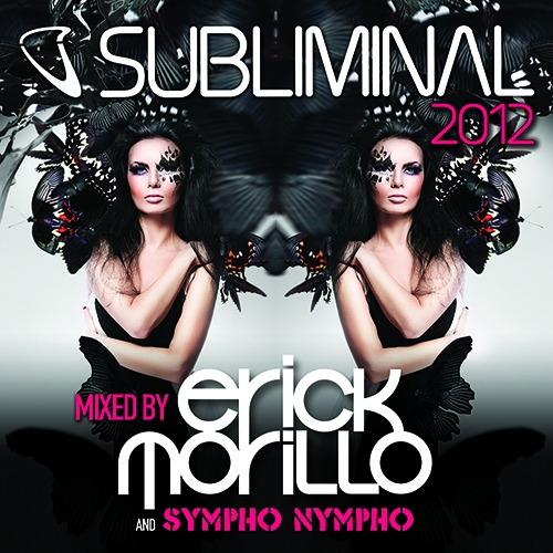 Subliminal Erick Morillo and Sympho Nympho Present Subliminal 2012
