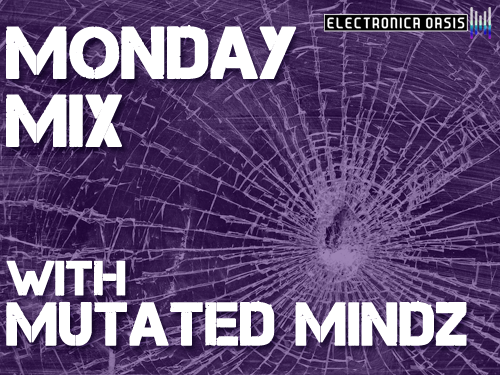 mutated mindz MONDAY MIX: Mutated Mindz