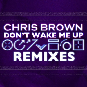Chris Brown   Dont Wake Me Up (TheFatRat Remix)