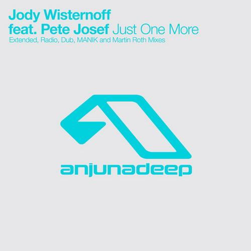 Jody Jody Wisternoff Feat. Pete Josef   Just One More (Original + Remixes)