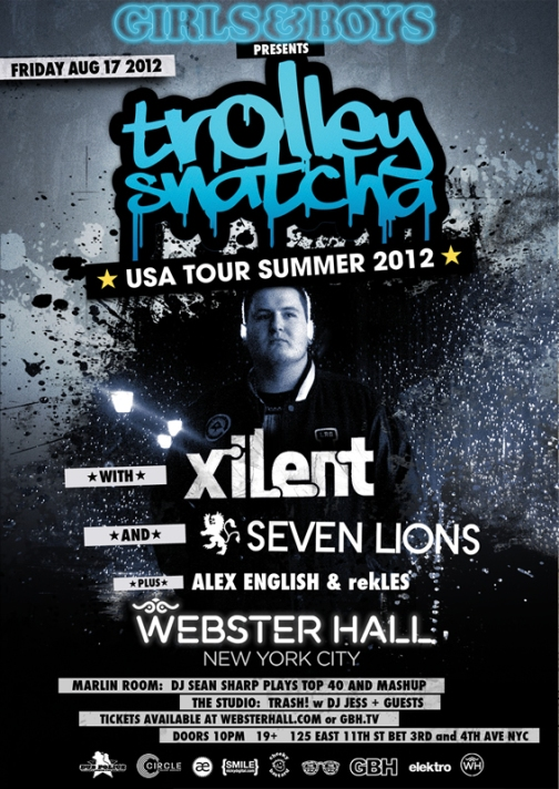 TrolleySnatcha flyer REVIEW: Trolley Snatcha, Xilent & Seven Lions @ Webster Hall 8.17
